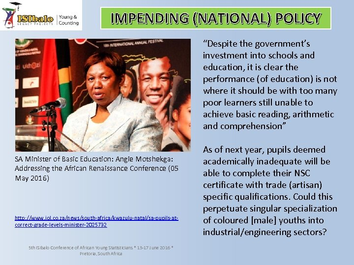 """IMPENDING (NATIONAL) POLICY """"Despite the government's investment into schools and education, it is clear"""