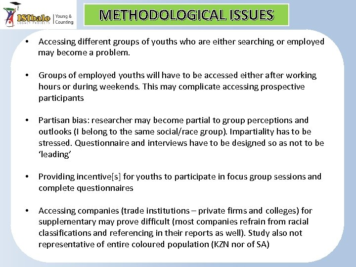 METHODOLOGICAL ISSUES • Accessing different groups of youths who are either searching or employed