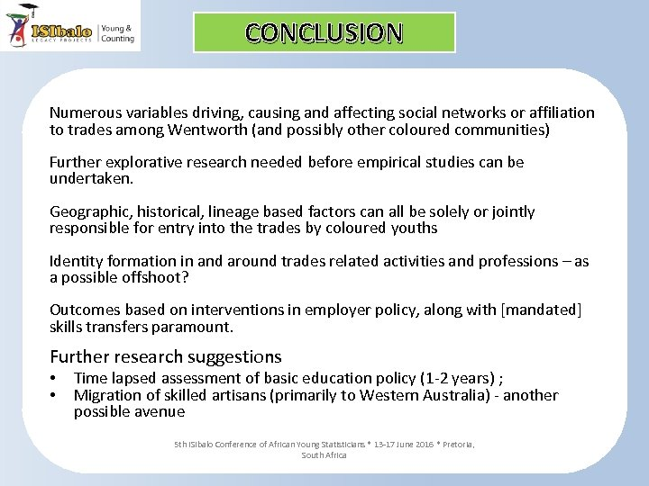 CONCLUSION Numerous variables driving, causing and affecting social networks or affiliation to trades among