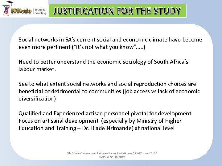 JUSTIFICATION FOR THE STUDY Social networks in SA's current social and economic climate have