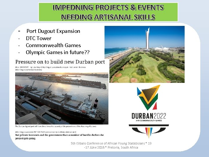 IMPEDNING PROJECTS & EVENTS NEEDING ARTISANAL SKILLS - Port Dugout Expansion - DTC Tower