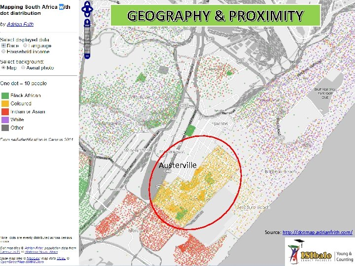 GEOGRAPHY & PROXIMITY Austerville Source: http: //dotmap. adrianfrith. com/
