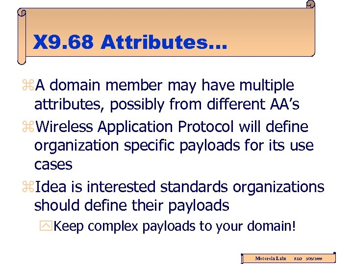 X 9. 68 Attributes. . . z. A domain member may have multiple attributes,
