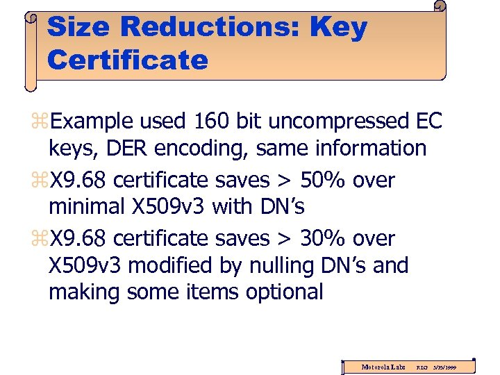 Size Reductions: Key Certificate z. Example used 160 bit uncompressed EC keys, DER encoding,