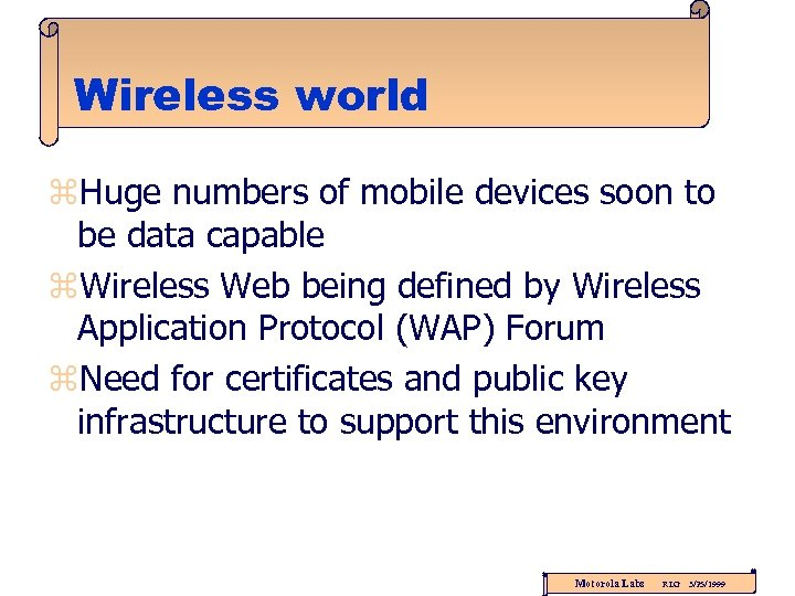 Wireless world z. Huge numbers of mobile devices soon to be data capable z.