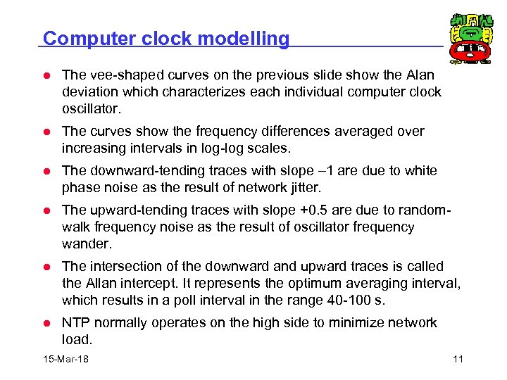 Computer clock modelling l The vee-shaped curves on the previous slide show the Alan