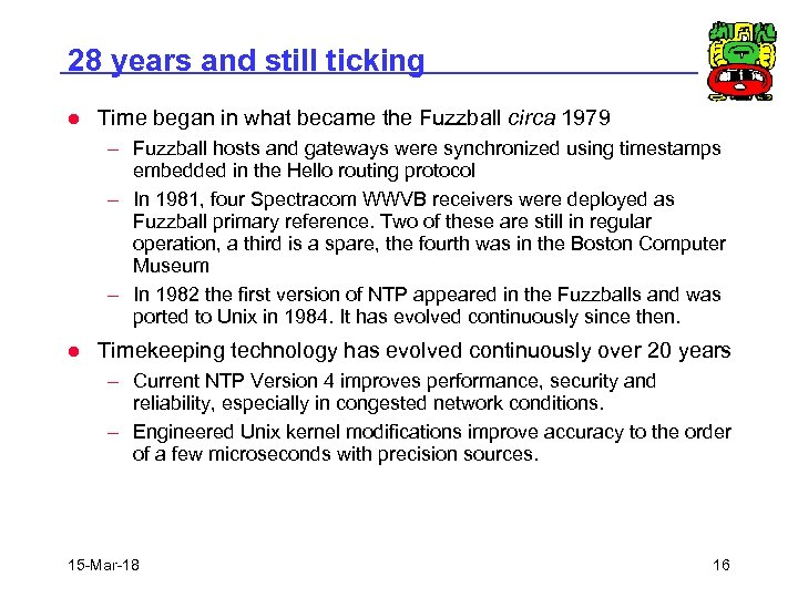 28 years and still ticking l Time began in what became the Fuzzball circa