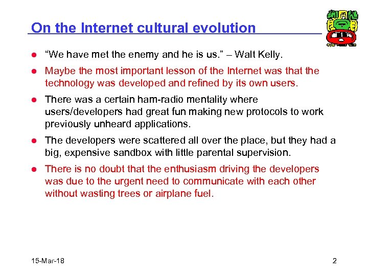 """On the Internet cultural evolution l """"We have met the enemy and he is"""