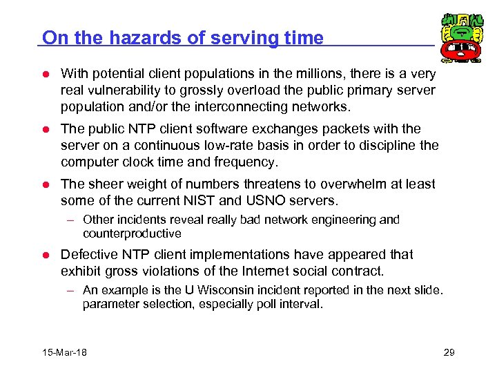 On the hazards of serving time l With potential client populations in the millions,