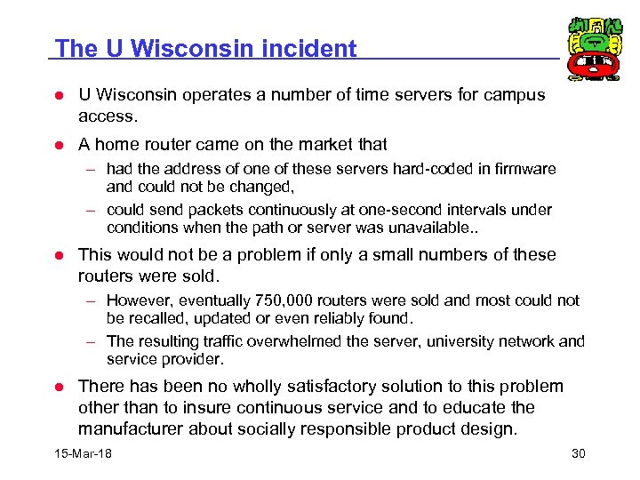 The U Wisconsin incident l U Wisconsin operates a number of time servers for