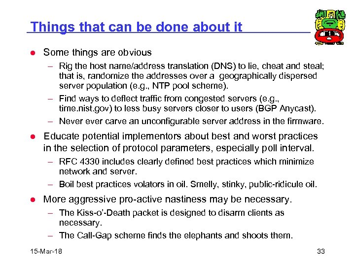 Things that can be done about it l Some things are obvious – Rig