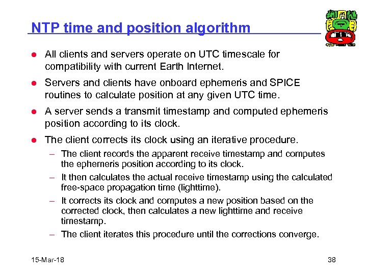NTP time and position algorithm l All clients and servers operate on UTC timescale