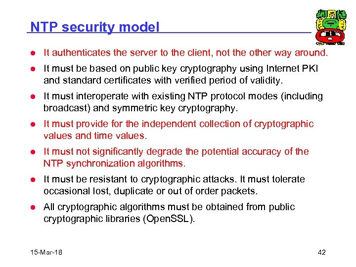NTP security model l It authenticates the server to the client, not the other