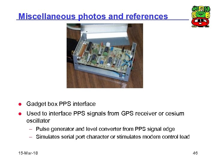 Miscellaneous photos and references l Gadget box PPS interface l Used to interface PPS