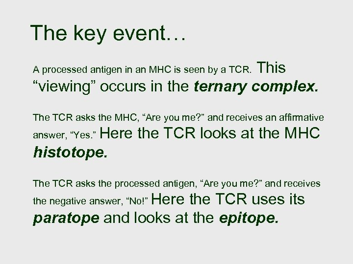 """The key event… This """"viewing"""" occurs in the ternary complex. A processed antigen in"""