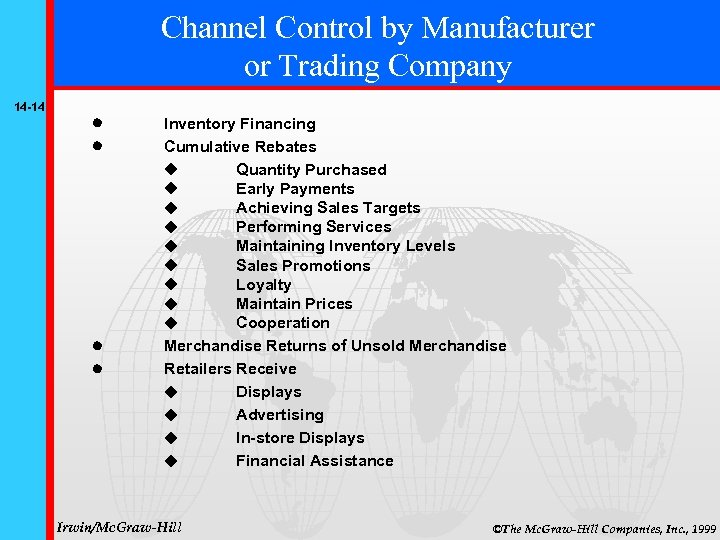 Channel Control by Manufacturer or Trading Company 14 -14 Inventory Financing Cumulative Rebates Quantity