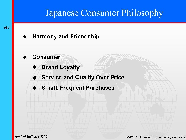 Japanese Consumer Philosophy 14 -7 Harmony and Friendship Consumer Brand Loyalty Service and Quality