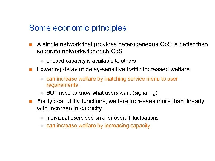 Some economic principles n A single network that provides heterogeneous Qo. S is better