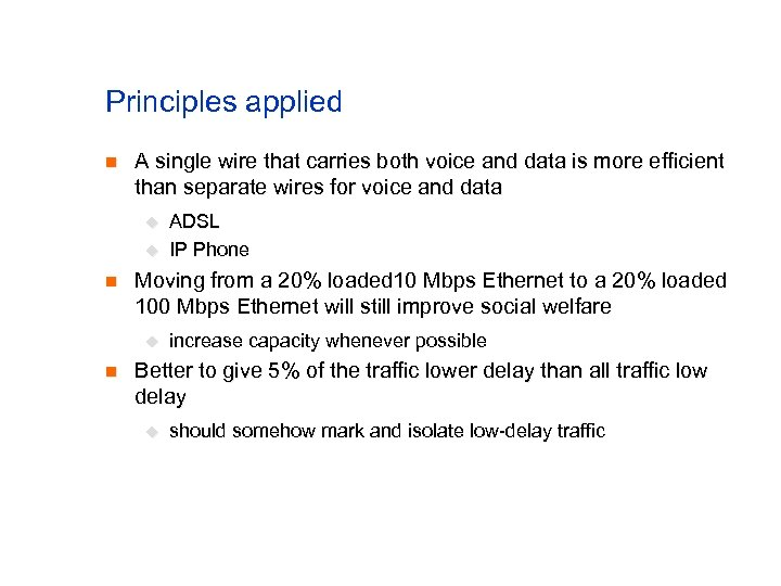 Principles applied n A single wire that carries both voice and data is more