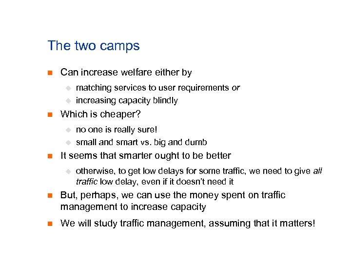 The two camps n Can increase welfare either by u u n Which is