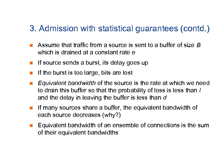 3. Admission with statistical guarantees (contd. ) n Assume that traffic from a source