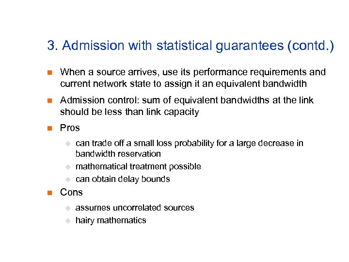 3. Admission with statistical guarantees (contd. ) n When a source arrives, use its