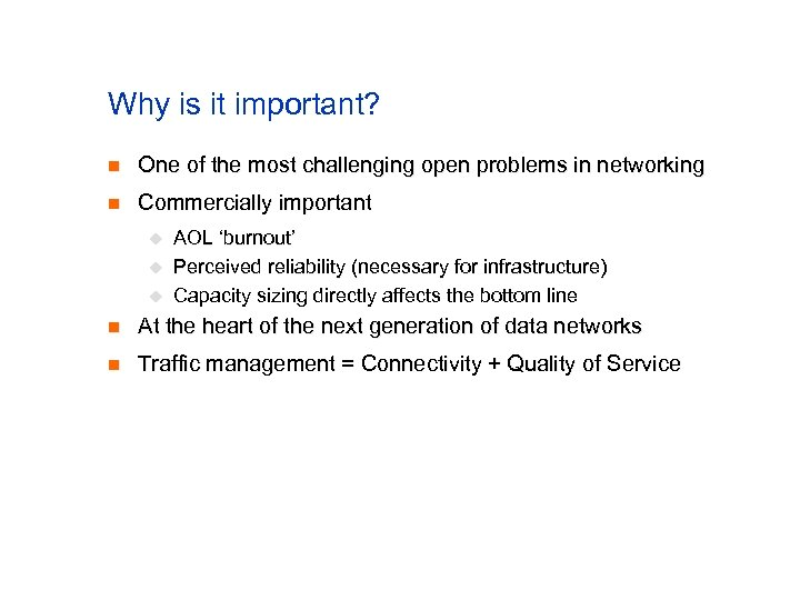 Why is it important? n One of the most challenging open problems in networking