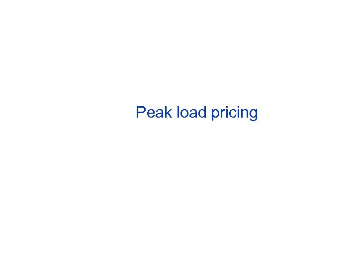 Peak load pricing