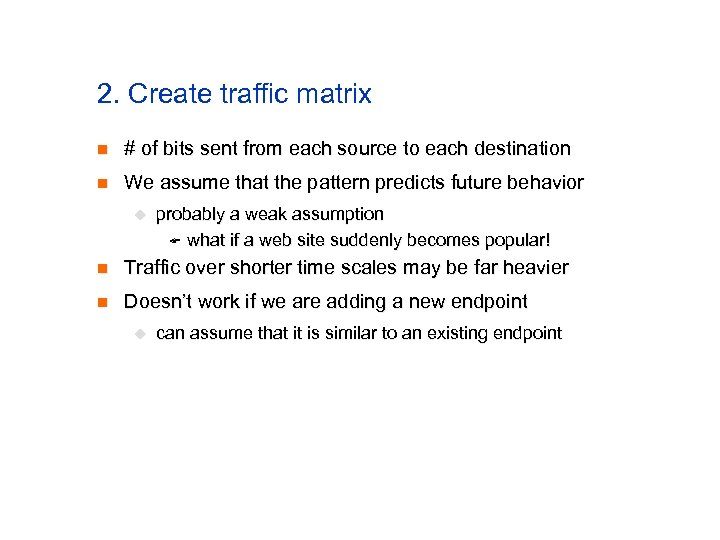 2. Create traffic matrix n # of bits sent from each source to each