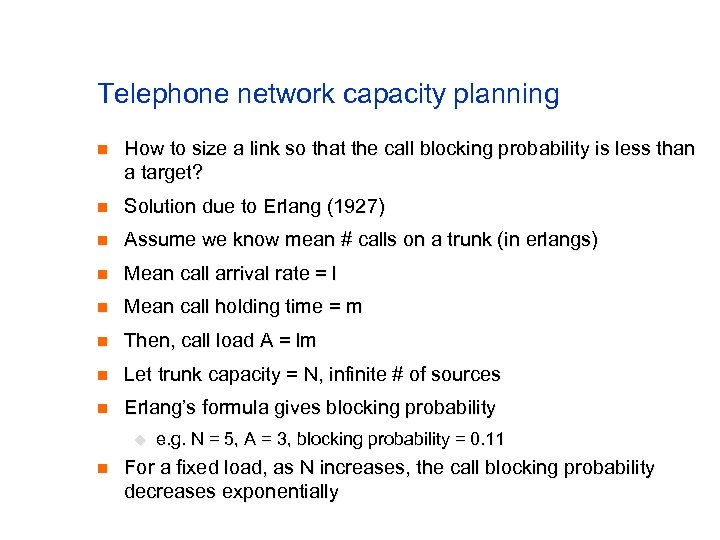 Telephone network capacity planning n How to size a link so that the call