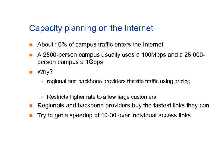Capacity planning on the Internet n About 10% of campus traffic enters the Internet