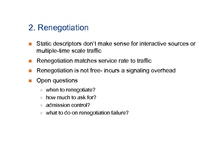 2. Renegotiation n Static descriptors don't make sense for interactive sources or multiple-time scale