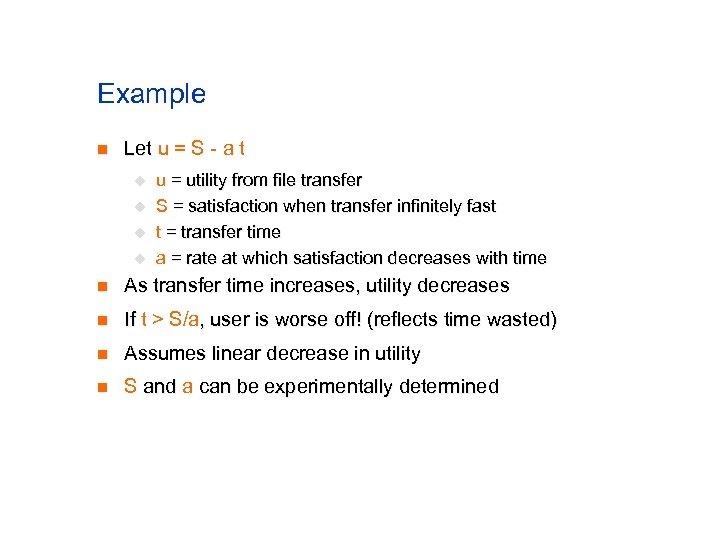 Example n Let u = S - a t u u u = utility