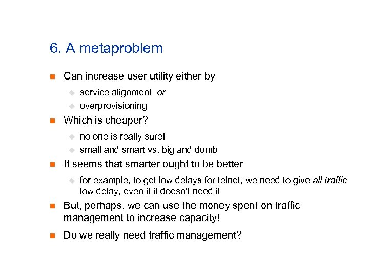 6. A metaproblem n Can increase user utility either by u u n Which