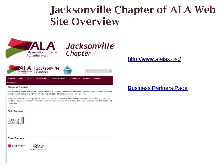 Jacksonville Chapter of ALA Web Site Overview http: //www. alajax. org/ Business Partners Page