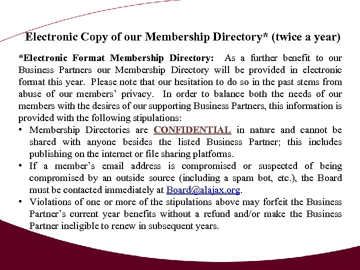 Electronic Copy of our Membership Directory* (twice a year) *Electronic Format Membership Directory: As