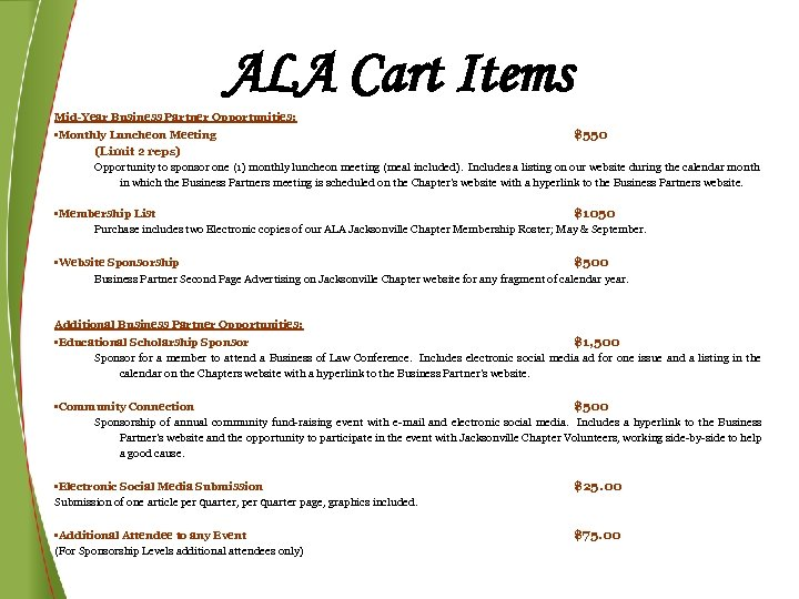 ALA Cart Items Mid-Year Business Partner Opportunities: • Monthly Luncheon Meeting $550 (Limit 2