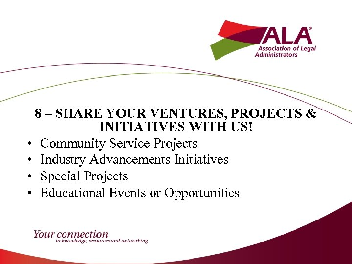 8 – SHARE YOUR VENTURES, PROJECTS & INITIATIVES WITH US! • Community Service Projects