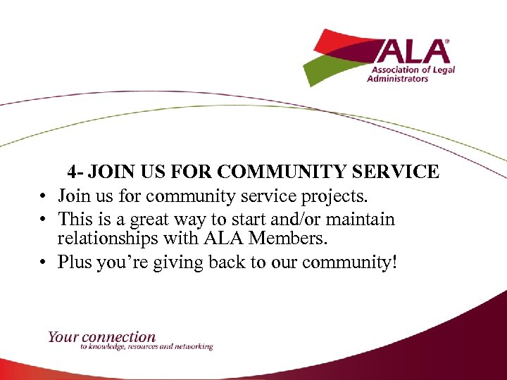 4 - JOIN US FOR COMMUNITY SERVICE • Join us for community service projects.
