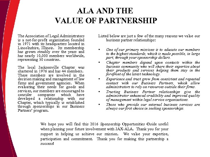 ALA AND THE VALUE OF PARTNERSHIP The Association of Legal Administrators is a not-for-profit