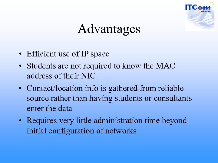 Advantages • Efficient use of IP space • Students are not required to know