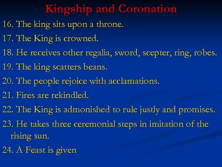 Kingship and Coronation 16. The king sits upon a throne. 17. The King is