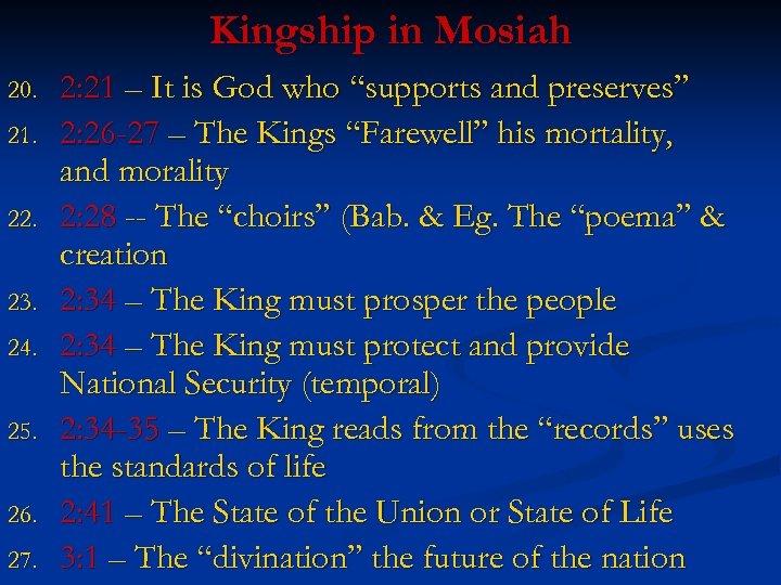 Kingship in Mosiah 20. 21. 22. 23. 24. 25. 26. 27. 2: 21 –