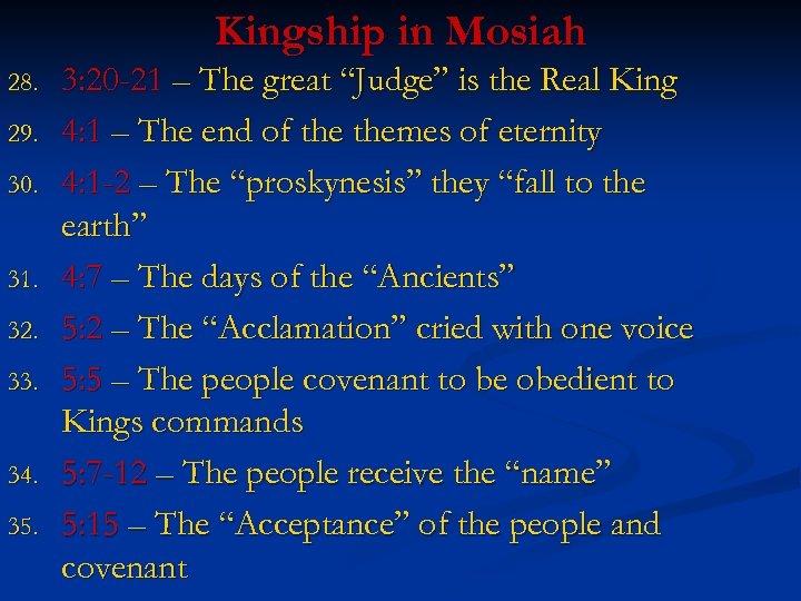 Kingship in Mosiah 28. 29. 30. 31. 32. 33. 34. 35. 3: 20 -21