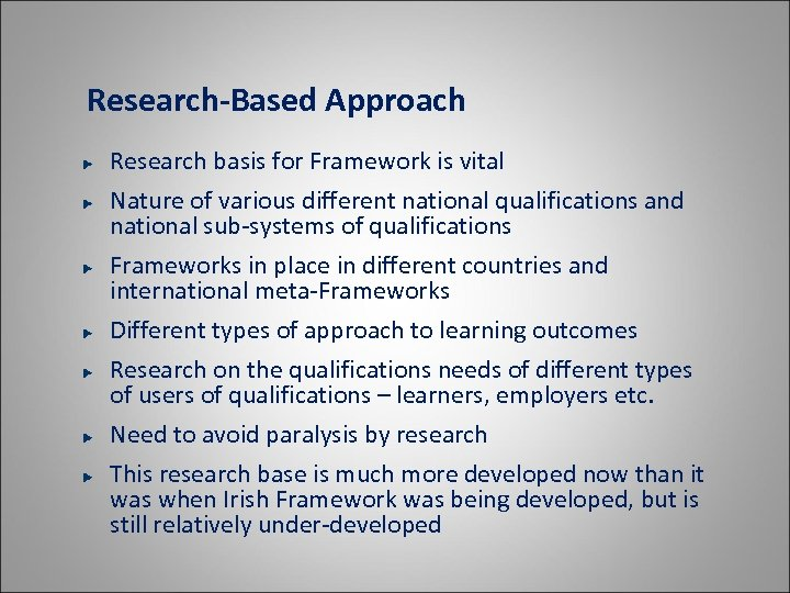 Research-Based Approach Research basis for Framework is vital Nature of various different national qualifications
