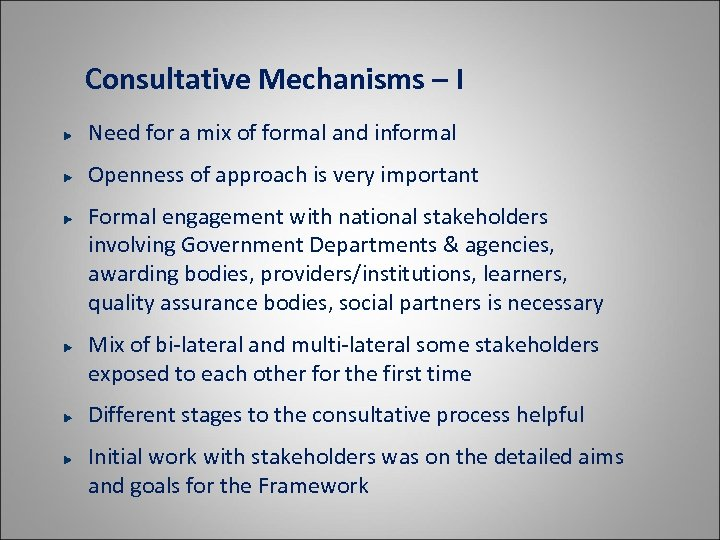 Consultative Mechanisms – I Need for a mix of formal and informal Openness of