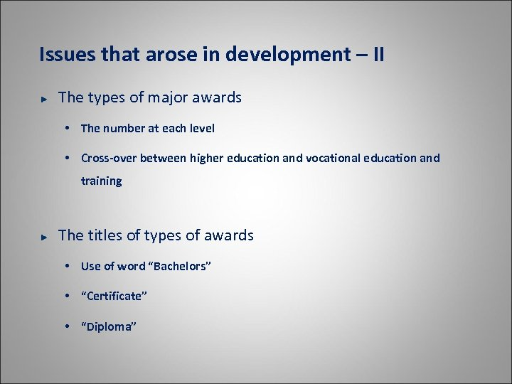 Issues that arose in development – II The types of major awards • The