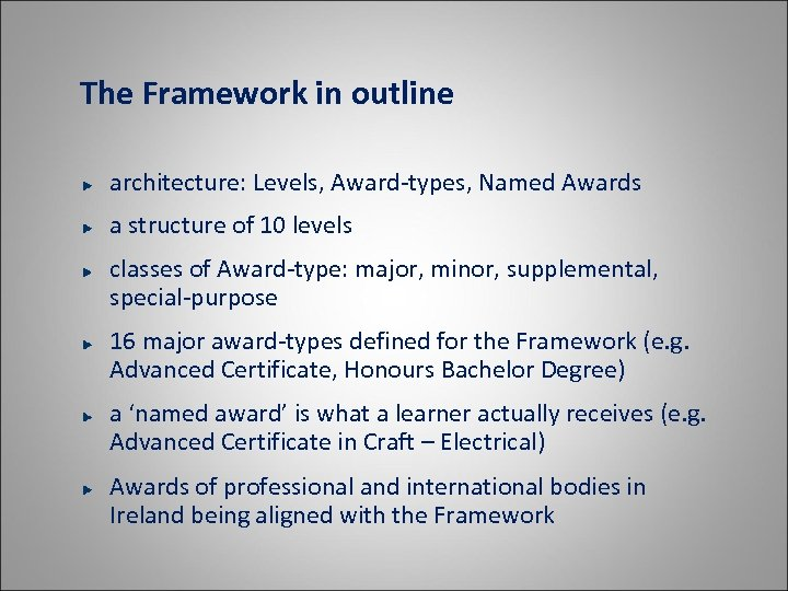 The Framework in outline architecture: Levels, Award-types, Named Awards a structure of 10 levels