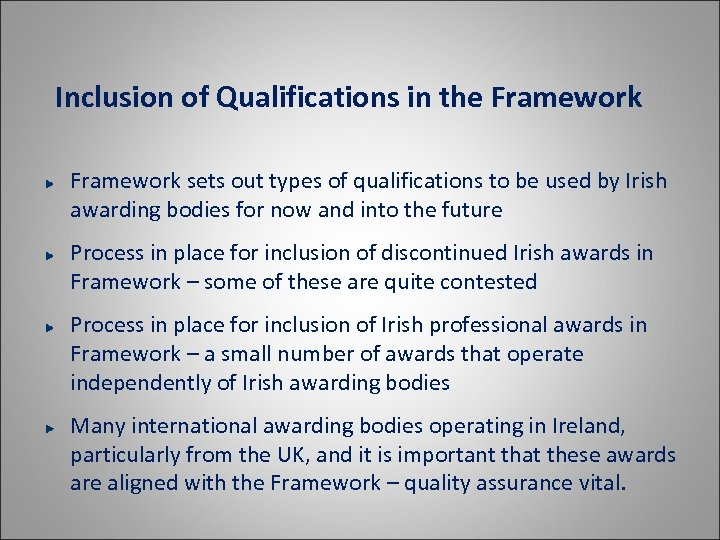 Inclusion of Qualifications in the Framework sets out types of qualifications to be used