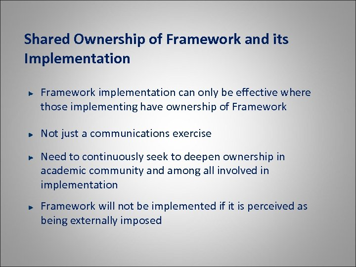 Shared Ownership of Framework and its Implementation Framework implementation can only be effective where